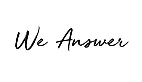 We Answer